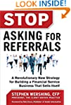 Stop Asking for Referrals:  A Revolut...