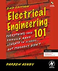Electrical Engineering 101: Everything You Should Have Learned in School...but Probably Didn't (w/ CD)