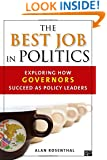 The Best Job in Politics: Exploring How Governors Succeed as Policy Leaders