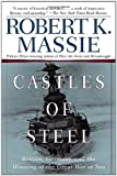 Castles Of Steel: Britain, Germany, And The Winning Of The Great War At Sea (0345408780) by Massie, Robert K.