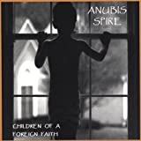 Children of a Foreign Faith by Spire, Anubis (2006-12-26)