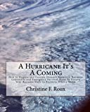 A Hurricane It's A Coming: How to Prepare and Execute Disaster Recovery, Business Continuity and Emergency Survival Plans To Ensure Your Business Stays in Business After a Storm