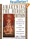 Awakening the Heroes Within: Twelve A...