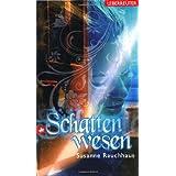 """Schattenwesenvon """"Susanne Rauchhaus"""""""
