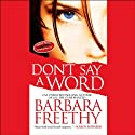 Don't Say a Word (       UNABRIDGED) by Barbara Freethy Narrated by Bernadette Dunne