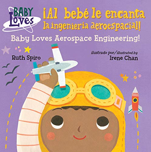 ¡Al bebé le encanta la ingeniería aeroespacial! / Baby Loves Aerospace  Engineering! (Baby Loves Science)  [Spiro, Ruth] (Tapa Dura)