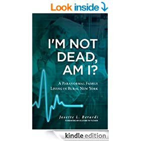 I'm Not Dead, Am I?: A Paranormal Family Living in Rural New York.