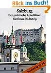 Salzburg - Der praktische Reiseführer...