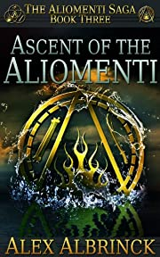 Ascent of the Aliomenti (The Aliomenti Saga - Book 3)