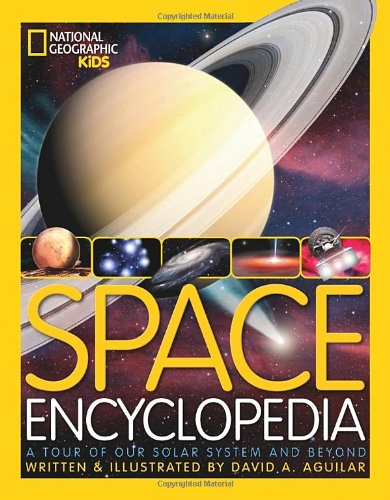 space-encyclopedia-a-tour-of-our-solar-system-and-beyond-national-geographic-kids