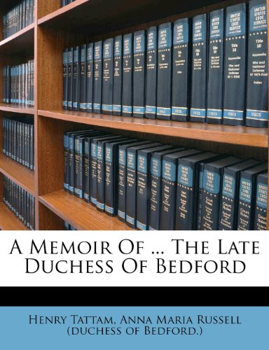 A Memoir Of ... The Late Duchess Of Bedford