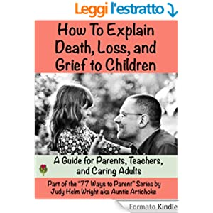 how to explain death to a child It's awkward enough talking about death with other adults it's even harder when  you have to explain to impressionable children that a loved.