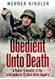 Obedient Unto Death: A Panzer-Grenadier of the Leibstandarte-SS Adolf Hitler Reports