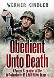 Obedient Unto Death: A Panzer-Grenadier of the Leibstandarte-SS Adolf Hitler Reports