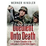 Obedient Unto Death: A Panzer-Grenadier of the Leibstandarte-SS Adolf Hitler Reports ~ Werner Kindler