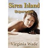 Siren Island: Shipwrecked (An Erotic Adventure Series Book 1)by Virginia Wade