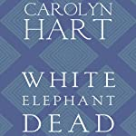 White Elephant Dead: A Death on Demand Mystery, Book 11 (       UNABRIDGED) by Carolyn G. Hart Narrated by Kate Reading