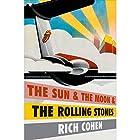 The Sun & the Moon & the Rolling Stones Hörbuch von Rich Cohen Gesprochen von: Rich Cohen