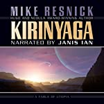 Kirinyaga: A Fable of Utopia | Mike Resnick
