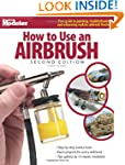 How to Use an Airbrush, Second Editio...