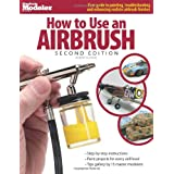 How to Use an Airbrush, Second Edition (FineScale Modeler Books) ~ Robert Downie