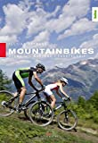 Mountainbikes - Auswahl, Wartung, Fahrtechnik