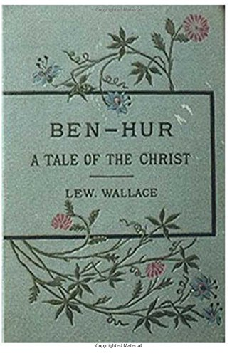 Ben-Hur: A Tale of the Christ (1880) (Book) written by Lew Wallace