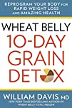 Wheat Belly 10-Day Grain Detox Reprogram Your Body for Rapid