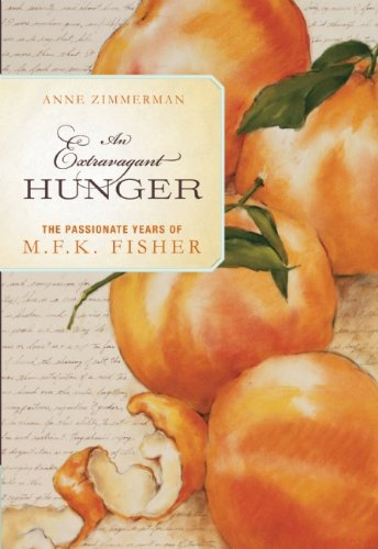 An Extravagant Hunger: The Passionate Years of M.F.K. Fisher PDF