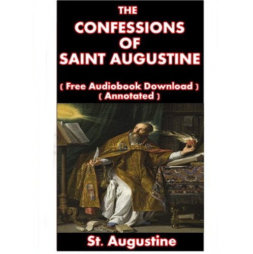 The Confessions of Saint Augustine - ( Free Audiobook Download ) ( Annotated )