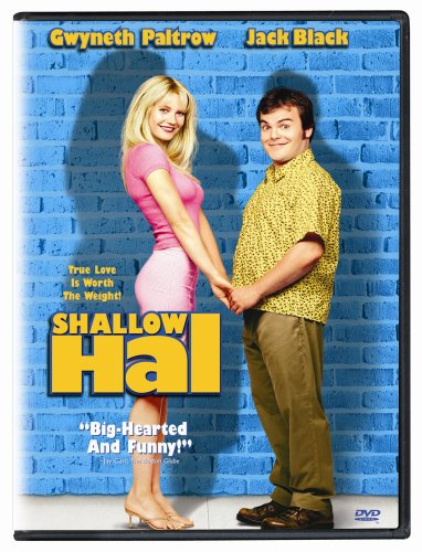 shallow hal movie review Shallow hal has problems not just the jerk title character, played with charmlessness to spare by the usually estimable jack black, but the movie itself here's the deal: hal can't see inner.