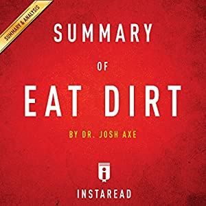 Summary of Eat Dirt: Dr. Josh Axe | Includes Analysis Audiobook