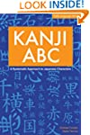 Kanji ABC: A Systematic Approach to J...