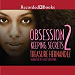 Obsession 2: Keeping Secrets | Treasure Hernandez