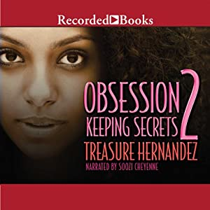 Obsession 2: Keeping Secrets | [Treasure Hernandez]