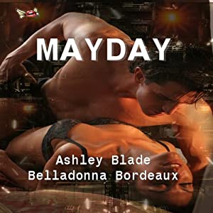 Mayday | [Belladonna Bordeaux, Ashley Blade]