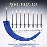 500 Judaica: Innovative Contemporary Ritual Art (500 Series) ~ Ray Hemachandra