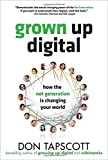 img - for Grown Up Digital: How the Net Generation is Changing Your World book / textbook / text book