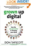 Grown Up Digital: How the Net Generat...