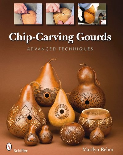 Chip carving gourds advanced techniques food beverages
