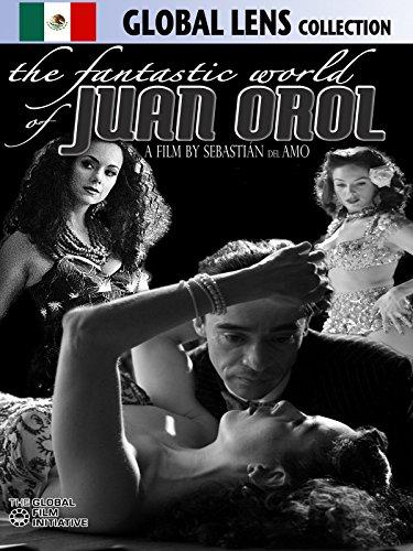 The Fantastic World of Juan Orol (El Fantástico Mundo De Juan Orol) (English Subtitled)