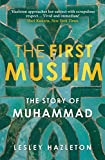 The First Muslim: The Story of Muhammad (English Edition)
