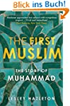 The First Muslim: The Story of Muhamm...