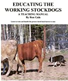 Educating the Working Stock-dog (Training Dogs)