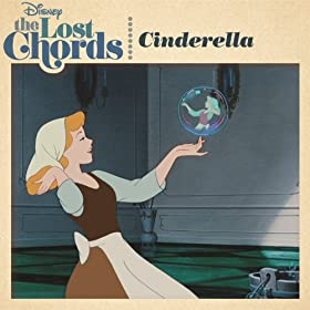 The Lost Chords: Cinderella [+digital booklet]