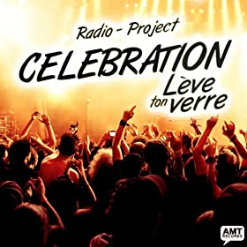 Celebration (L�ve ton verre) (AMT Radio Edit)