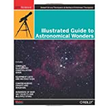 Illustrated Guide to Astronomical Wonders: From Novice to Master Observer (DIY Science) ~ Robert Bruce Thompson