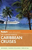 Fodor s The Complete Guide to Caribbean Cruises (Travel Guide)