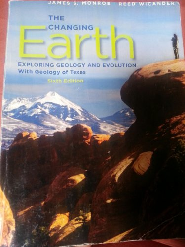 The Changing Earth Exploring Geology and Evolution (With Geology of Texas 6th Edition)