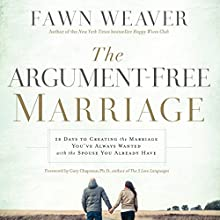 The Argument-Free Marriage: 28 Days to Creating the Marriage You've Always Wanted with the Spouse You Already Have (       UNABRIDGED) by Fawn Weaver Narrated by Michelle Lasley